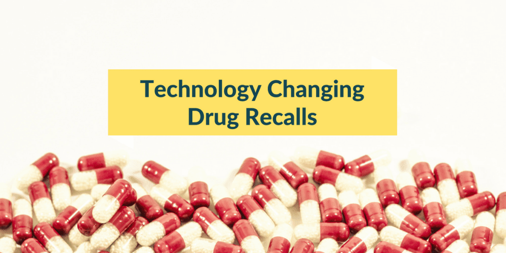 How Technology is Changing Drug Recall