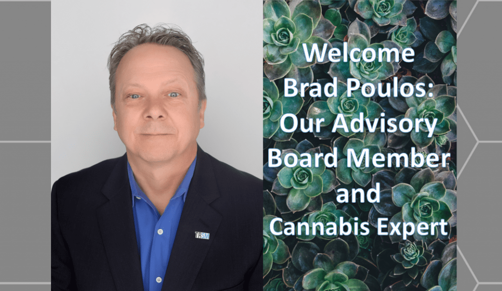 Welcome Brad Poulos : Our Cannabis Expert