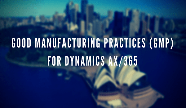 Good Manufacturing Practices (GMP) for Dynamics AX / 365